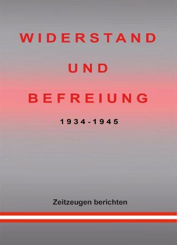 WIDERSTAND UND BEFREIUNG 1934 - 1945: Zeitzeugen berichten