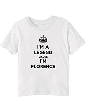 I'm A Legend Cause I'm Florence Bambini Unisex Ragazzi Ragazze T-Shirt Maglietta Bianco Maniche Corte Tutti Dimensioni...