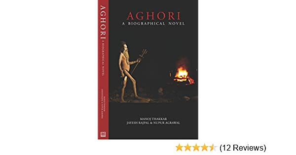 Buy Aghori: A Biographical Novel Book Online at Low Prices