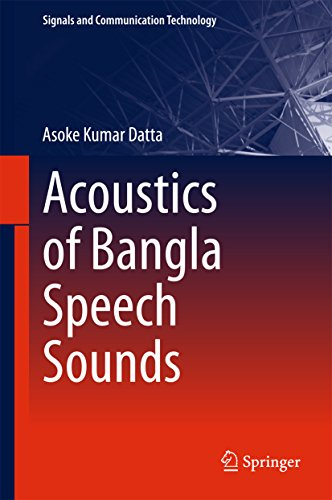 Acoustics of Bangla Speech Sounds (Signals and Communication Technology) (English Edition)