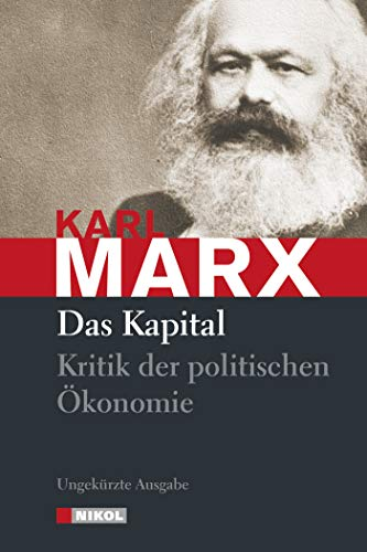 Das Kapital: Kritik der politischen Ökonomie (ungekürzte Ausgabe)