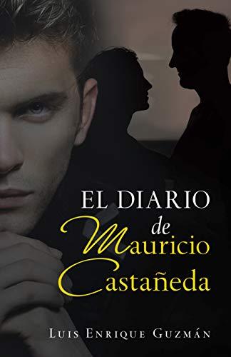 El Diario De Mauricio Castañeda (Spanish Edition)
