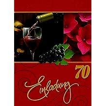Einladungskarten 70 Geburtstag Frau Mann mit Innentext Motiv Rotwein 10 Klappkarten DIN A6 im Hochformat mit wei/ßen Umschl/ägen im Set Geburtstagskarten Einladung 70 Geburtstag Mann Frau K172