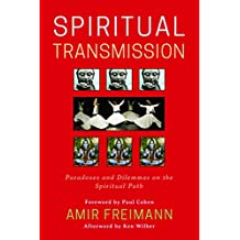Spiritual Transmission: Paradoxes and Dilemmas on the Spiritual Path (English Edition)