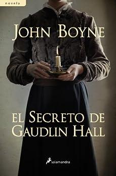 El secreto de Gaudlin Hall (Novela) eBook: John Boyne