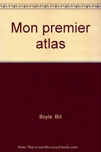 Mon premier atlas par Bill Boyle