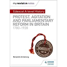 My Revision Notes: Edexcel A-level History: Protest, Agitation and Parliamentary Reform in Britain 1780-1928