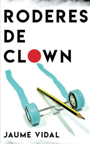 Roderes de clown por Jaume Vidal Forteza