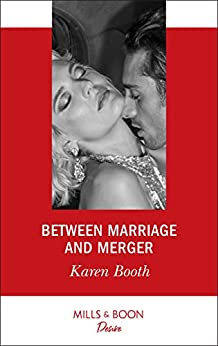 Between Marriage And Merger (Mills & Boon Desire) (The Locke Legacy, Book 3) by [Booth, Karen]