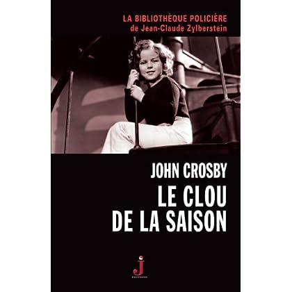 Le Clou de la saison (La Bibliothèque policière de Jean-Claude Zylberstein t. 3)