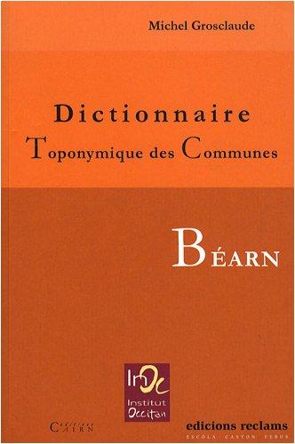 Dictionnaire Toponymique des Communes : Béarn