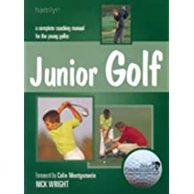 Junior Golf: A Complete Coaching Manual for the Young Golfer by Nick Wright (2002-04-15)