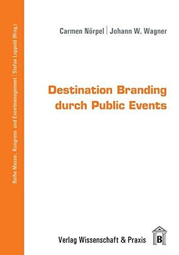 Destination Branding durch Public Events (Messe-, Kongress- und Eventmanagement)