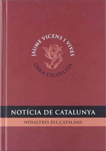 Noticia De Catalunya. Nosaltres Els Catalans. (Obra Escollida)