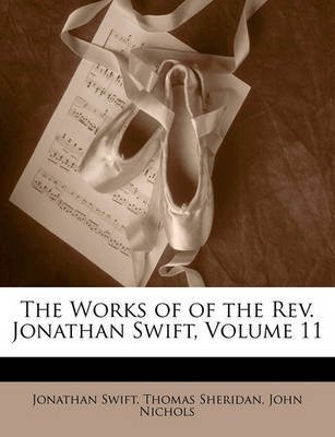 [(The Works of of the REV. Jonathan Swift, Volume 11)] [By (author) Jonathan Swift ] published on (January, 2010)