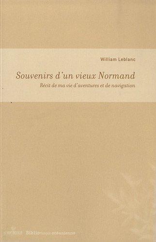 Souvenirs d'un vieux Normand : Récit de ma vie d'aventures et de navigation
