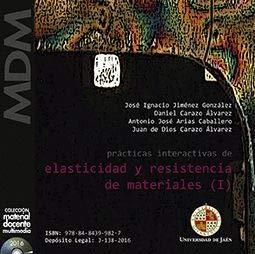 Prácticas interactivas de elasticidad y resistencia de materiales (I) (Material docente multimedia) por José Ignacio Jiménez González