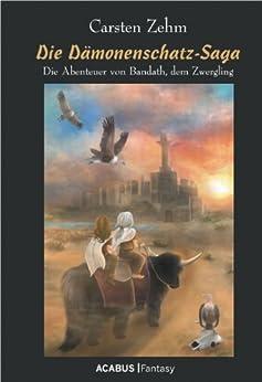 Die Dämonenschatz-Saga. Die Abenteuer von Bandath, dem Zwergling: Band 2 der Bandath-Trilogie (Die Bandath-Saga)