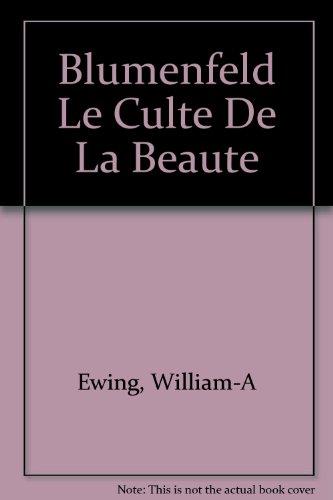 BLUMENFELD. Le culte de la beauté par Blumenfeld/Ewing