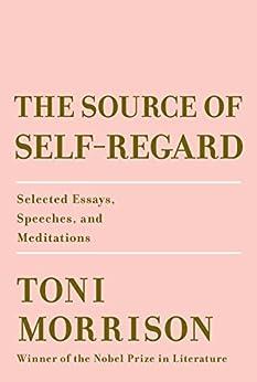 The Source Of Self-regard: Selected Essays, Speeches, And Meditations por Toni Morrison epub