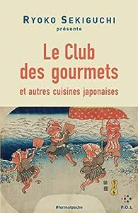 Le Club des Gourmets et autres cuisines japonaises par Ryoko Sekiguchi