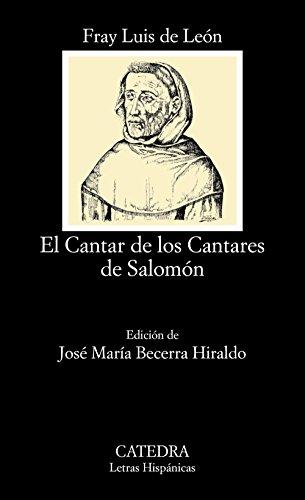 El Cantar de los Cantares de Salomón: Interpretaciones literal y espiritual: 540 (Letras Hispánicas) por Fray Luis de León