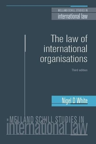 The law of international organisations: Third edition (Melland Schill Studies in International Law) por Nigel D White