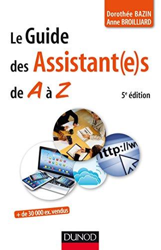 Le guide des assistant(e) s de A à Z - 5e édition par Dorothée Bazin