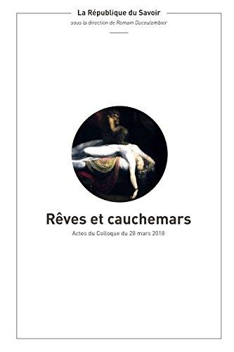 Rêves et cauchemars.: Actes du deuxième colloque lycéen de la République du Savoir, 28 mars 2018 par Romain Ducoulombier