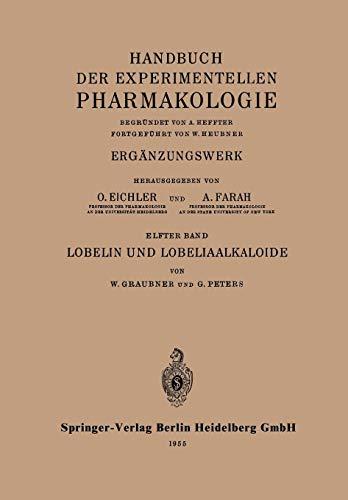 Lobelin und Lobeliaalkaloide (Handbook of Experimental Pharmacology (11), Band 11)