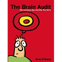 The Brain Audit: Why Customers Buy (And Why They Don't) (English Edition)