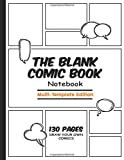 The Blank Comic Book Notebook Multi Template Edition: Draw Your Own Awesome Comics, Variety Of Comic Templates Create Your Own Comic Book Portable ... 130 Pages Large Big For Kid and Adults