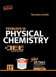 Problems in Physical Chemistry for JEE (Main & Advanced) - 14/e, 2021-22 Ses