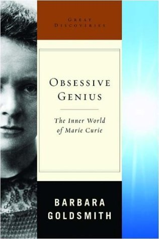 Obsessive Genius: The Inner World of Marie Curie (Great Discoveries) by Barbara Goldsmith (2004-11-15)