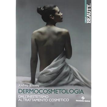 Dermocosmetologia. Dall'inestetismo Al Trattamento Cosmetico