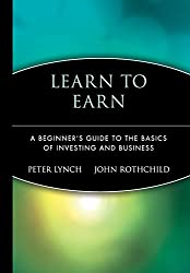 Learn to Earn - A Beginners Guide to the Basics of Investing & Business