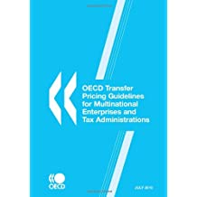 OECD Transfer Pricing Guidelines for Multinational Enterprises and Tax Administrations 2010: Edition 2010