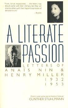 A Literate Passion: Letters of Anaïs Nin & Henry Miller, 1932-1953 von [Nin, Anaïs, Miller, Henry]