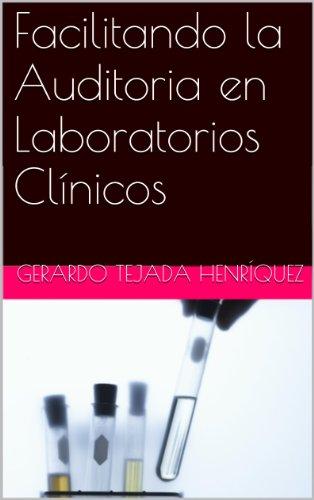 Facilitando la Auditoria en Laboratorios Clínicos por Gerardo Tejada Henríquez