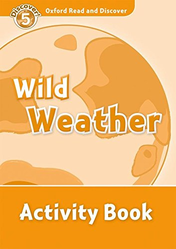 Oxford Read and Discover 5. Wild Weather Activity Book