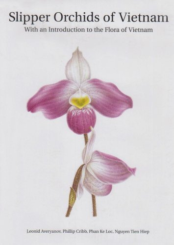 Slipper Orchids of Vietnam: With an Introduction of the Flora of Vietnam by L. Averyanov (2003-03-11) (Ein Loc, Vietnam)