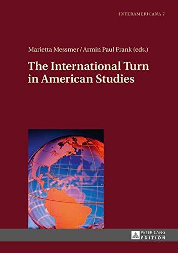 The International Turn in American Studies (Interamericana, Band 7)