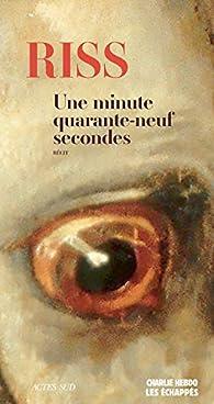 Une minute quarante-neuf secondes par Riss