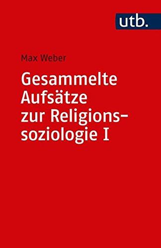 Uni-Taschenbücher S: Gesammelte Aufsätze zur Religionssoziologie I