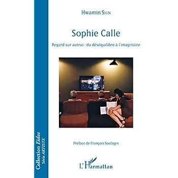 Sophie Calle: Regard sur autrui : du déséquilibre à l'imaginaire