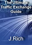 The Ultimate Traffic Exchange Guide (English Edition)