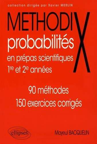 Méthodix Probabilités en Prépas Scientifiques 1re et 2e Années 90 Méthodes 150 Exercices Corrigés