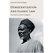 [(Democratization and Islamic Law: The Sharia Conflict in Nigeria )] [Author: Johannes Harnischfeger] [Nov-2008]