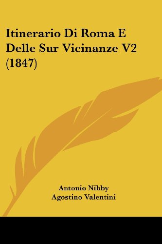Itinerario Di Roma E Delle Sur Vicinanze V2 (1847)