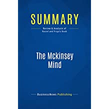 Summary: The Mckinsey Mind: Review and Analysis of Rasiel and Friga's Book (English Edition)